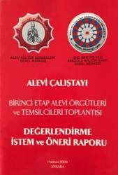 Alevi Çalıştayı, Birinci Etap Alevi Örgütleri ve Temsilcileri Toplantısı, DEĞERLENDİRME,ÖNERİ ve İSTEM RAPORU